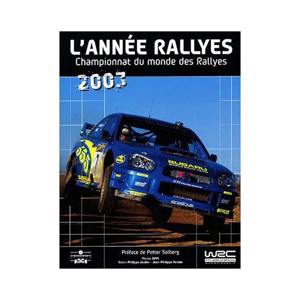 l 39 ann e rallyes championnat du monde des rallyes 2003. Black Bedroom Furniture Sets. Home Design Ideas