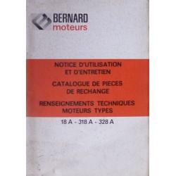 Bernard-Moteurs 18A, 218A, 318A, 28A et 328A, notice d'entretien et catalogue de pièces