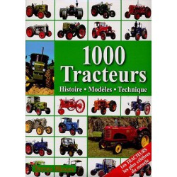 1000 Tracteurs : Histoire, modèles, technique