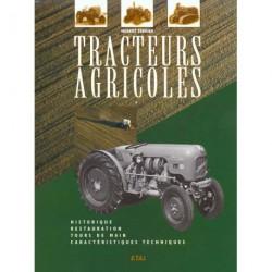 Tracteurs agricoles: historique, restauration, tours de main, caractéristiques techniques