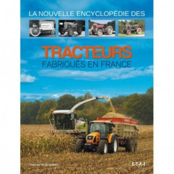 La nouvelle encyclopédie des tracteurs fabriqués en France