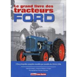 Le grand livre des tracteurs Ford : L'Encyclopédie complète modèle par modèle de 1916 à 1996