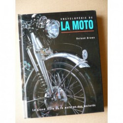 Encyclopédie de la moto: Le grand livre de la moto et des motards