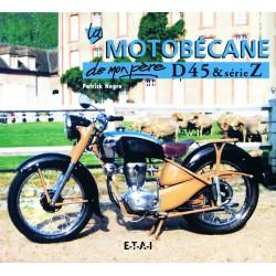 La Motobecane D45 & Serie Z de mon père
